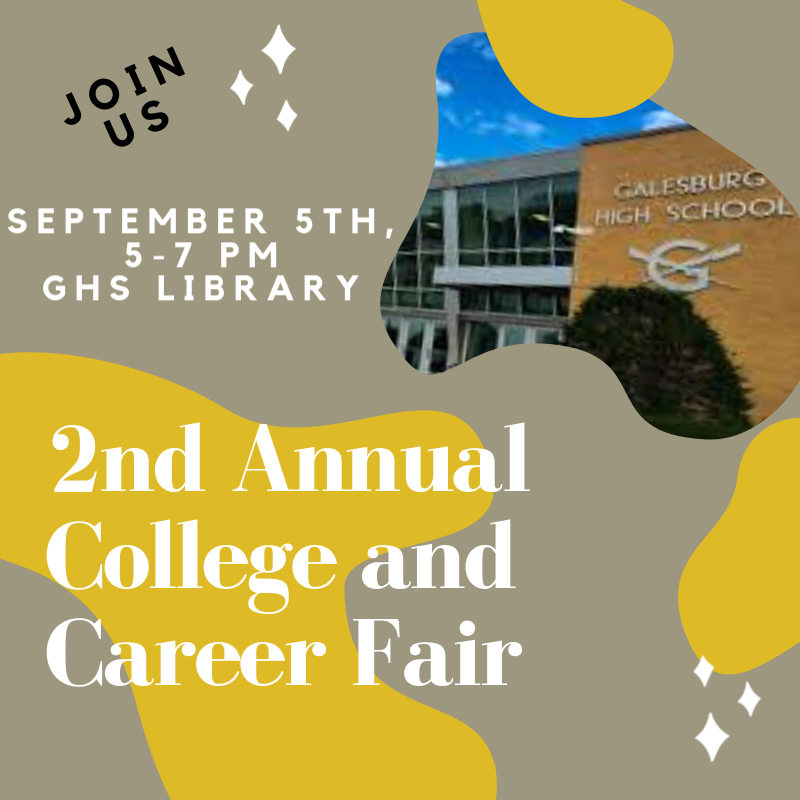 ​  GALESBURG HIGH SCHOOL SECOND ANNUAL COLLEGE AND CAREER FAIR